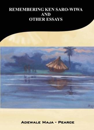 9789783842106: Remembering Ken Saro-Wiwa & Other Essays