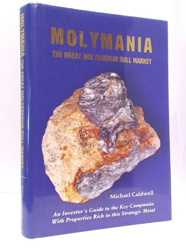 9789784620000: Title: Molymania The Great Molybdenum Bull Market An Inve