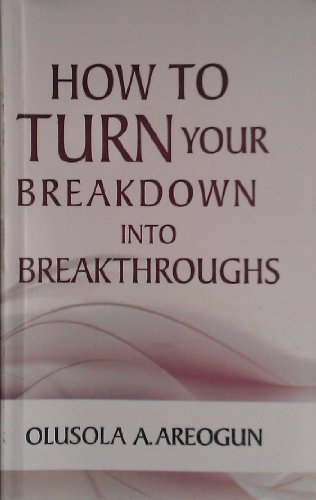 9789784849944: How to Turn Your Breakdown Into Breakthroughs