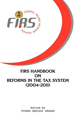 9789784877688: FIRS Handbook on Reforms in the Tax System 2004-2011