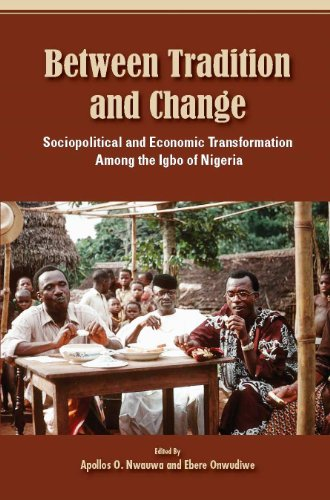 9789784949873: Between Tradition and Change: Sociopolitical and Economic Transformation Among the Igbo of Nigeria