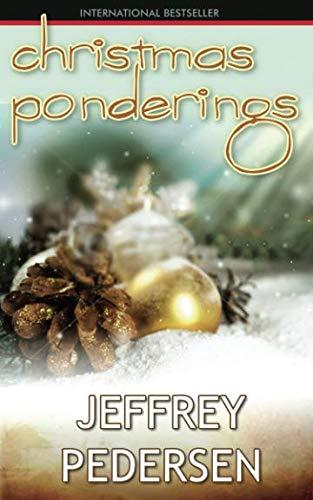 Christmas Ponderings: Rev. Jeffrey P Pedersen
