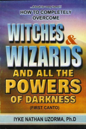 9789784962025: How To Completely Overcome Witchs & Wizards And All The Power Of Darkness