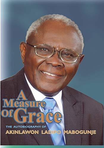 A Measure Of Grace: Akinlawon L. Mabogunje