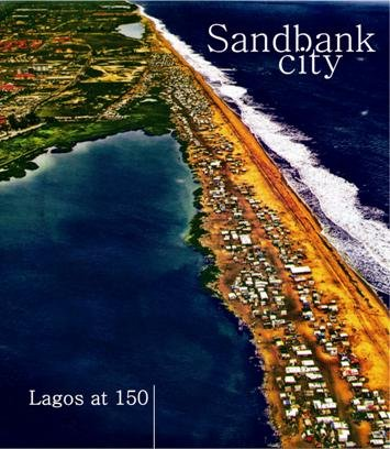 Sandbank City: Lagos At 150 (9785108465) by John Godwin; Gillian Hopwood