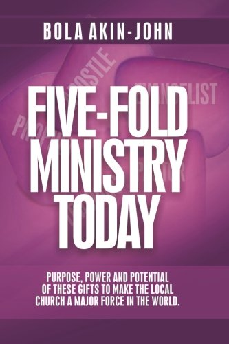 9789785168556: Five-Fold Ministry Today: Purpose, Power And Potential of These Gifts To Make The Local Church A Major Force In The World