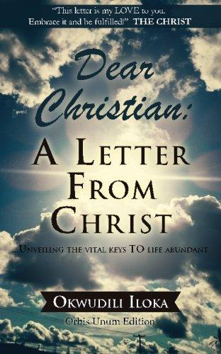9789785223323: Dear Christian: A Letter From CHRIST: ...Unveiling The Vital Keys To Life Abundant