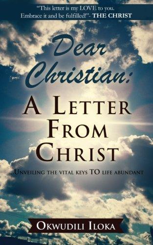 9789785223385: Dear Christian: A Letter From CHRIST: ...Unveiling The Vital Keys To Life Abundant