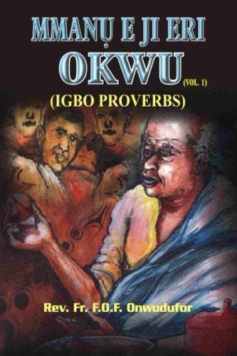 9789785234275: Mmanu E ji Eri Okwu: (Igbo Proverbs)