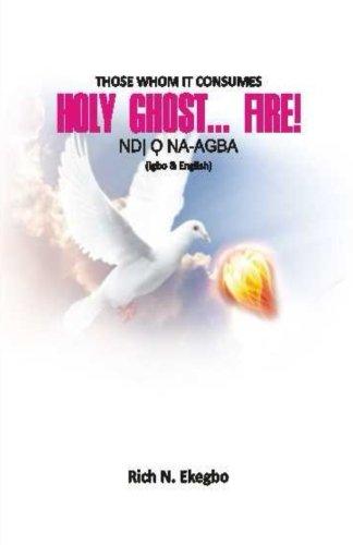 9789785286748: Holy Ghost. Fire!: Those Whom He Consumes: Ndi O na-agba (In English & Igbo Lang.)