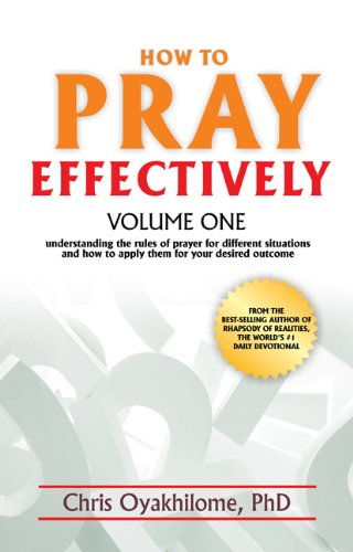 How To Pray Effectively (Volume 1)