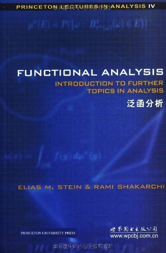 9789785412567: Functional Analysis: Introduction to Further Topics in Analysis (Princeton Lectures in Analysis) (Bk. 4) by Elias M. Stein (2012-08-02)