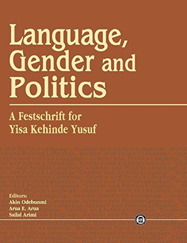 Language, Gender and Politics. A Festschrift for: Odebunmi, Akin