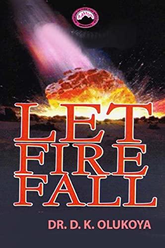 Let Fire Fall (Paperback): Dr D K