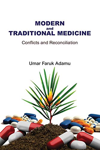 Modern and Traditional Medicine. Conflicts and Reconciliation: Adamu, Umar Faruk