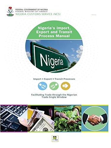 Nigeria's Import, Export and Transit Process Manual (Paperback): Nigeria Customs Hq