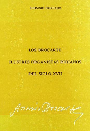 9789788473596: Brocarte, Los: Ilustres Organistas RiojaNos del Siglo Xvii.
