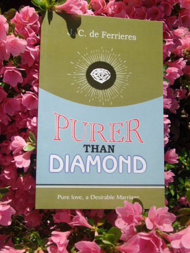 Purer Than Diamond: J.C. de Ferrieres