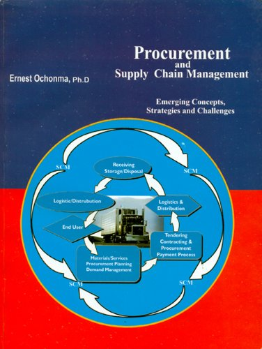 Procurement and Supplychain Management: Emerging Concepts, Strategies and Challenges: Ochonma Ph.D,...