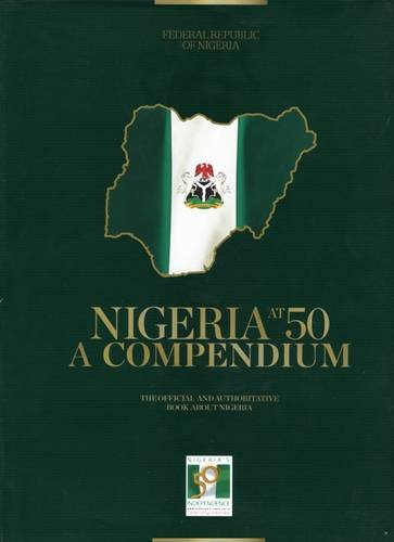 9789789119004: Nigeria at 50: A Compendium: The Official and Throughtative Book About Nigeria