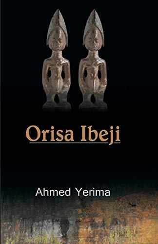 Orisa Ibeji: Ahmed Yerima