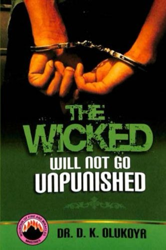 The Wicked Will Not Go Unpunished: Dr. D. K. Olukoya