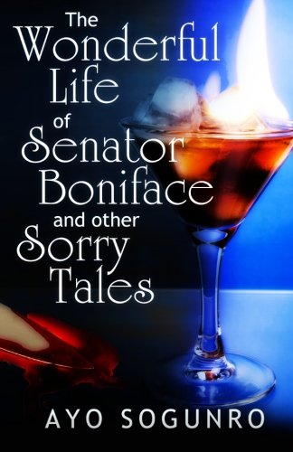 9789789340767: The Wonderful Life of Senator Boniface and other Sorry Tales