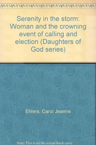 9789789365593: Serenity in the storm: Woman and the crowning event of calling and election (Daughters of God series)