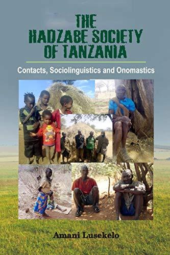 9789789469000: The Hadzabe Society of Tanzania: Contacts, Sociolinguistics and Onomastics