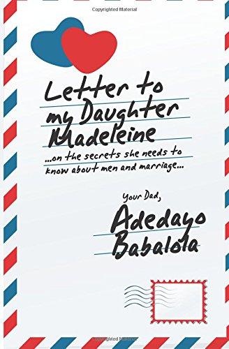 Letter to My Daughter Madeleine: .on the: Adedayo Babalola
