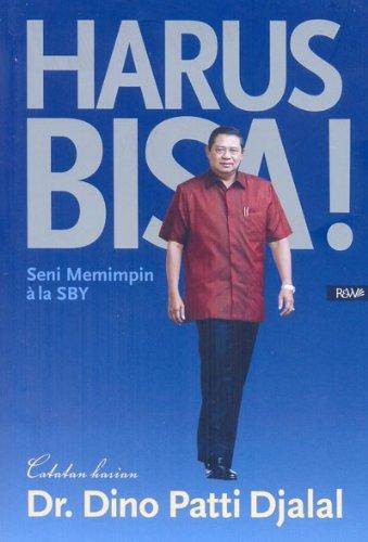 Harus bisa! Seni Memimpin ala SBY : Dino Patti Djalal