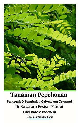 9789791354042: Tanaman Pepohonan Pencegah Dan Penghalau Gelombang Tsunami Di Kawasan Pesisir Pantai Edisi Bahasa Indonesia