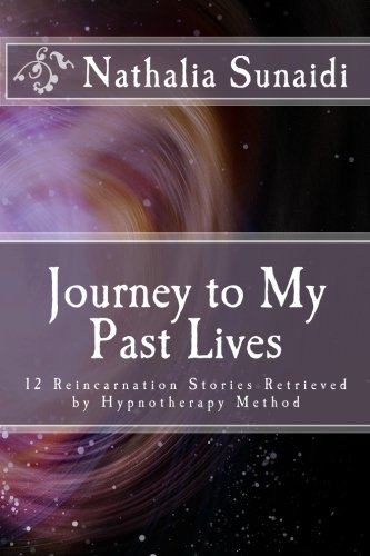 9789791981125: Journey to My Past Lives: 12 Reincarnation Stories Retrieved by Hypnotherapy Method