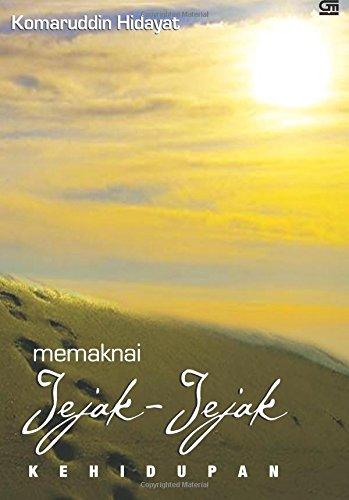 Memaknai Jejak-jejak Kehidupan (Indonesian Edition): Hidayat, Komaruddin