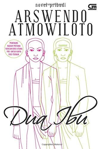 Dua Ibu (Indonesian Edition): Atmowiloto, Arswendo