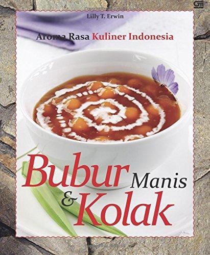 9789792260489: Aroma Rasa Kuliner Indonesia: Bubur Manis dan Kolak (Indonesian Edition)