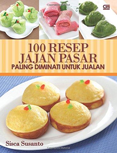 9789792269864: 100 Resep Jajan Pasar Paling Diminati untuk Jualan (Indonesian Edition)