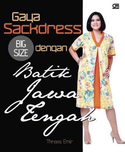 9789792288438: Gaya Sackdress Big Size dengan Batik Jawa Tengah (Indonesian Edition)