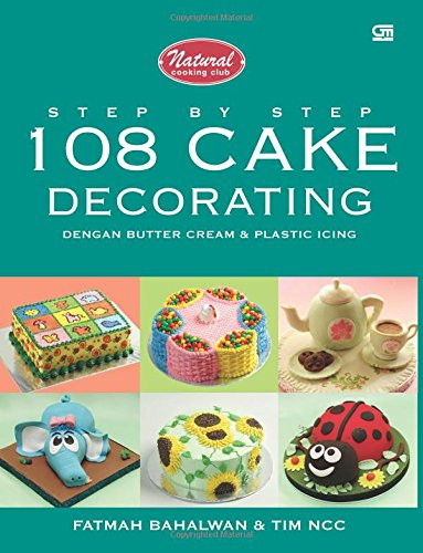 9789792297652: Step by Step 108 Cake Decorating dengan Butter Cream & Plastic Icing (Indonesian Edition)