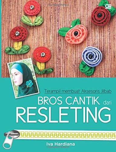 9789792298499: Terampil Membuat Aksesoris Jilbab: Bros Cantik dari Resleting (Indonesian Edition)