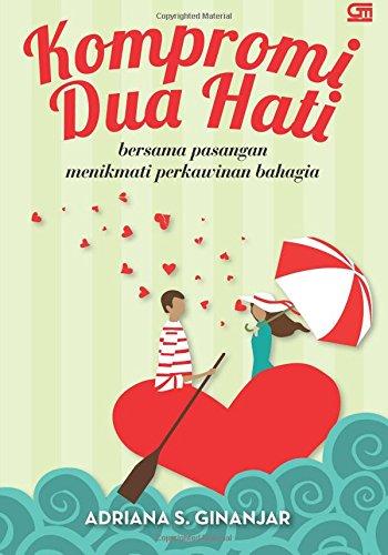 9789792298949: Kompromi Dua Hati: Bersama Pasangan Menikmati Perkawinan Bahagia (Indonesian Edition)