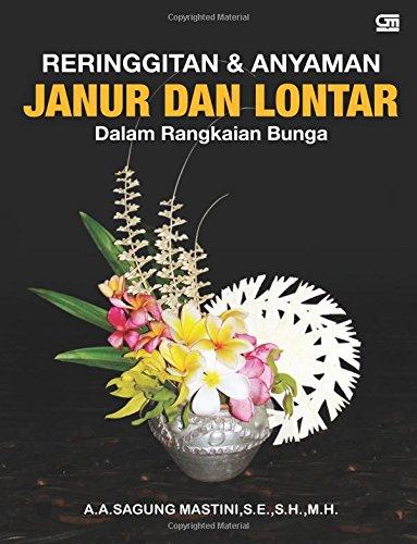 9789792299342: Reringgitan & Anyaman Janur dan Lontar dalam Rangkaian Bunga (Indonesian Edition)