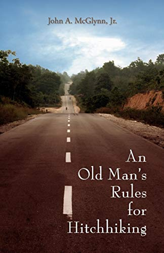 An Old Man's Rules for Hitchhiking: John A. McGlynn