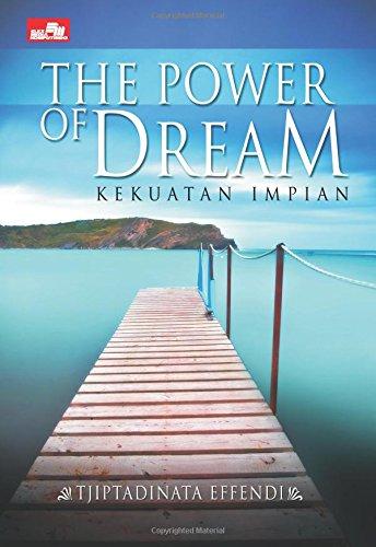 The Power of Dream - Kekuatan Impian: Effendi, Tjiptadinata