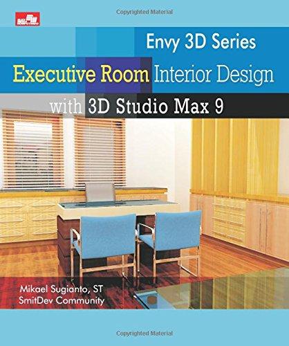 9789792747423: Envy 3D Series: Executive Room Interior Design with 3D Studio Max 9 (Indonesian Edition)