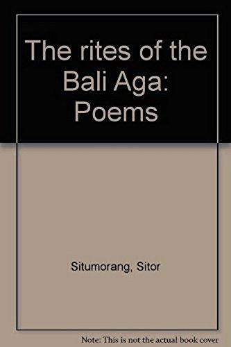The Rites of the Bali Aga: Poems: Situmorang, Sitor