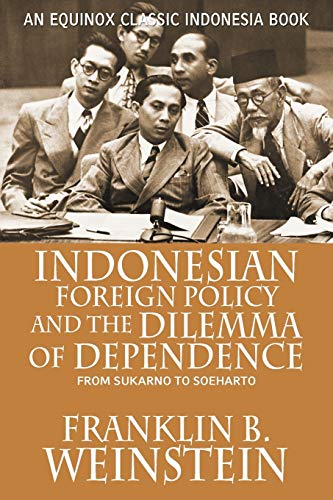 9789793780566: Indonesian Foreign Policy and the Dilemma of Dependence: From Sukarno to Soeharto