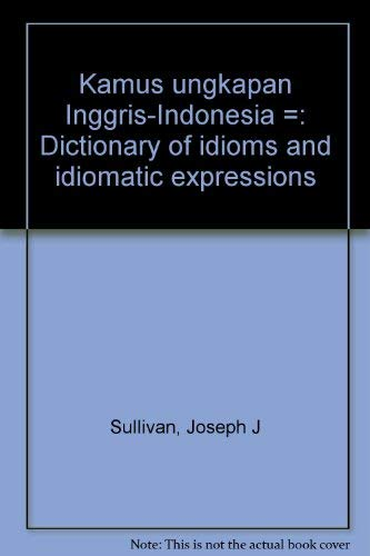 9789794036419: Kamus ungkapan Inggris-Indonesia =: Dictionary of idioms and idiomatic expressions