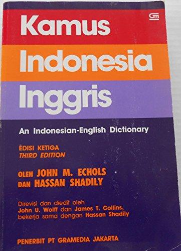 Kamus Indonesia Inggris: An Indonesian-English Dictionary: John M. Echols;