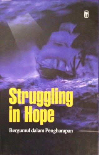 Struggling in Hope: A Tribute to the Rev. Dr. Eka Darmaputera (Bergumul Dalam Pengharapan: Buku ...